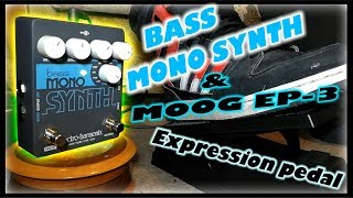 EHX Bass Mono Synth + Moog EP-3 Expression pedal