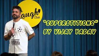 Superstitions | Standup Comedy by Vijay Yadav