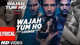 """Presenting the full audio song of title track """"wajah tum ho (lounge)"""" from movie wajah directed by vishal pandya and produced t-series films starri..."""