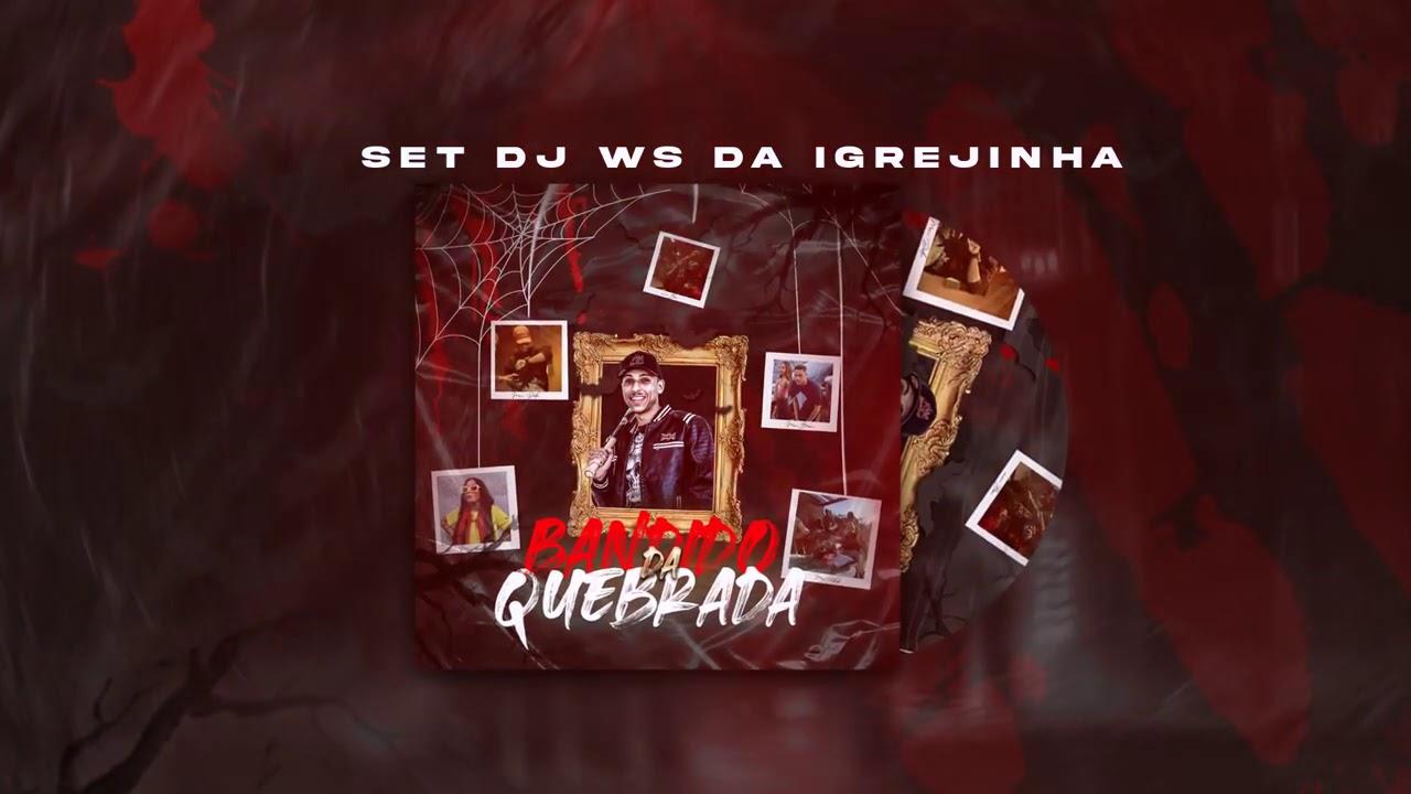 Download Set DJ Ws da Igrejinha - Bandido da quebrada - Mcs Morena, Fahah, Mr Bim, Didi, Braz