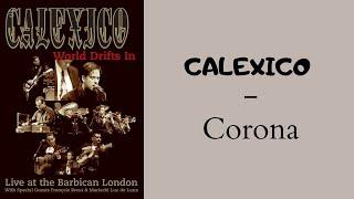 Calexico - Corona (Live at the Barbican / London [2004])