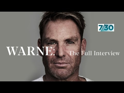 Shane Warne: The full interview with 7.30