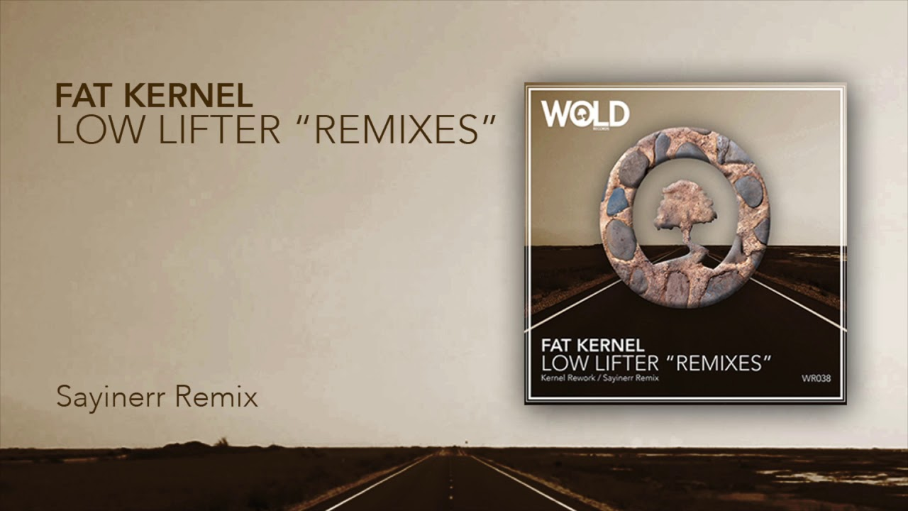 Download FAT KERNEL - Low Lifter (SAYINERR Remix)