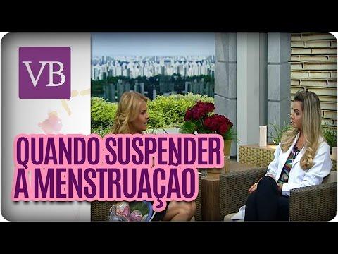 Suspender A Menstruação  - Você Bonita (13/04/16)