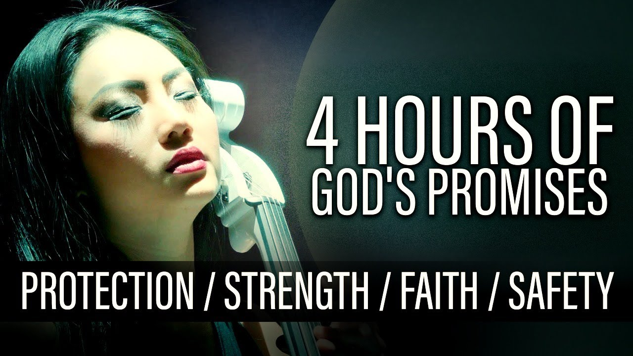 GOD'S PROMISES | PROTECTION | STRENGTH | FAITH | SAFETY | 4 HOURS