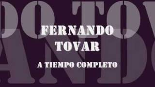Fernando Tovar a Tiempo Completo