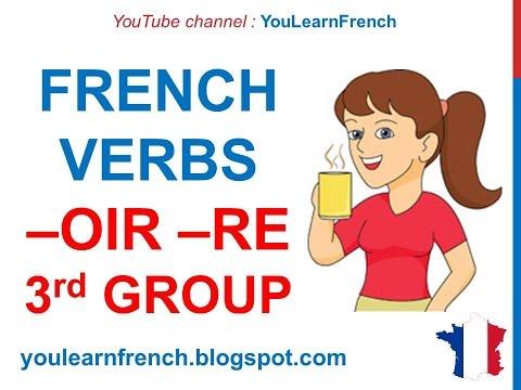... -IR -OIR -RE verbs - Indicatif présent verbes 3e groupe - YouTube