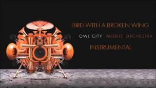 Owl City - Bird With a Broken Wing (Instrumental)