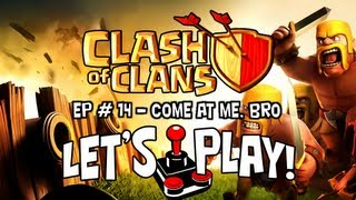 Clash of Clans Let's Play Episode #14 - (In HD) Come At Me, Bro