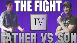 Father vs Son: The Fight (Part IV)