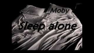 Sleep alone -Moby