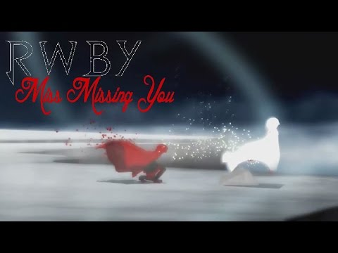 RWBY AMV - Miss Missing You
