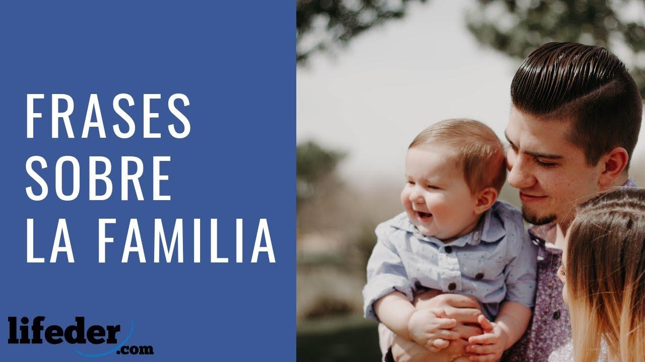39 Bonitas Frases Sobre La Familia Unida Y Feliz Narradas