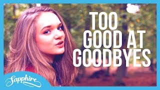 Baixar Sam Smith - Too Good At Goodbyes | Sapphire Cover