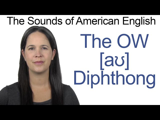 English Sounds - OW [aʊ] Diphthong - How to make the OW as in NOW Diphthong
