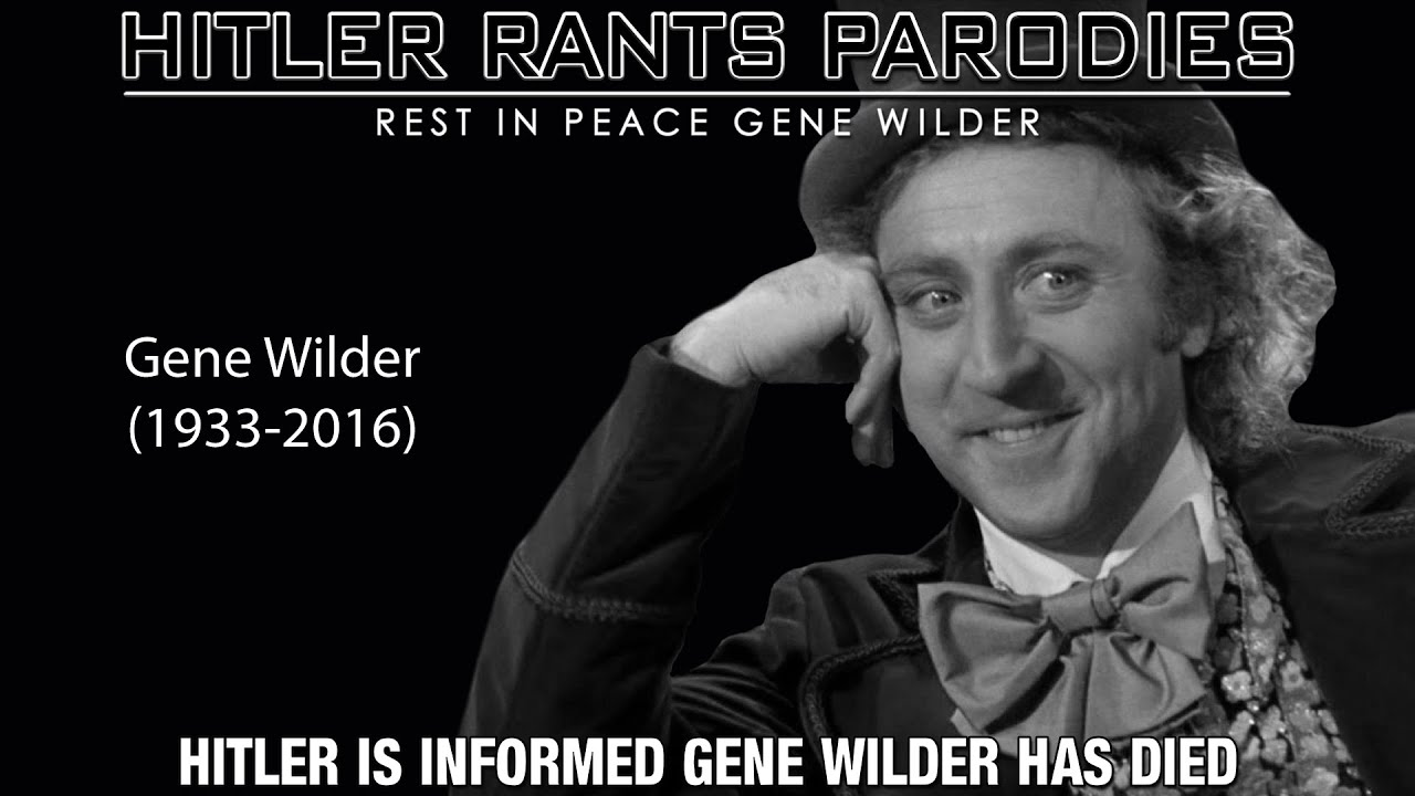 Hitler is informed Gene Wilder has died