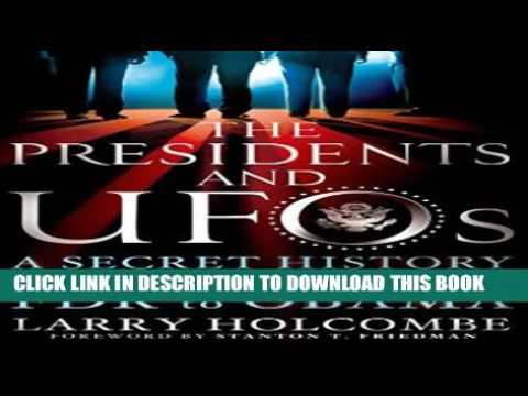 [PDF] The Presidents and UFOs: A Secret History from FDR to Obama Popular Colection