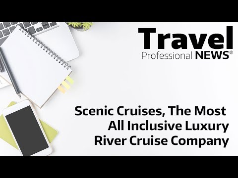 Scenic Cruises, The Most All Inclusive Luxury River Cruise C
