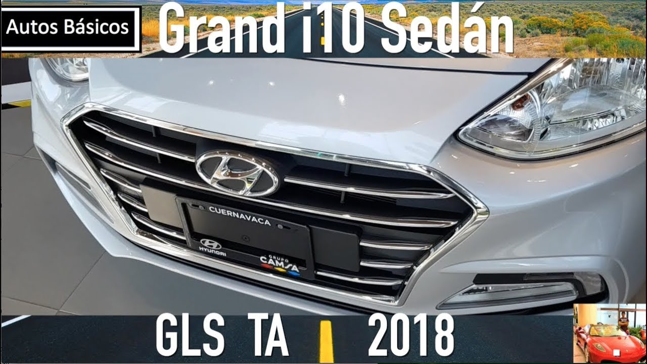 Hyundai Grand I10 Sedan 2018 Youtube