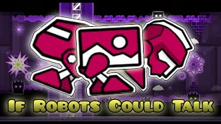 If Robots Could Talk | Geometry Dash