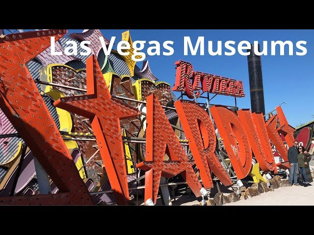 LAS VEGAS MUSEUM TOUR: Visiting four popular museums in Sin City.