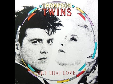 Thompson Twins ‎– Get That Love (Extended Version) Vinyl 1987 mp3