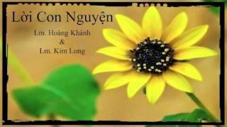 Lời Con Nguyện - Lm. Hoàng Khánh & Lm. Kim Long