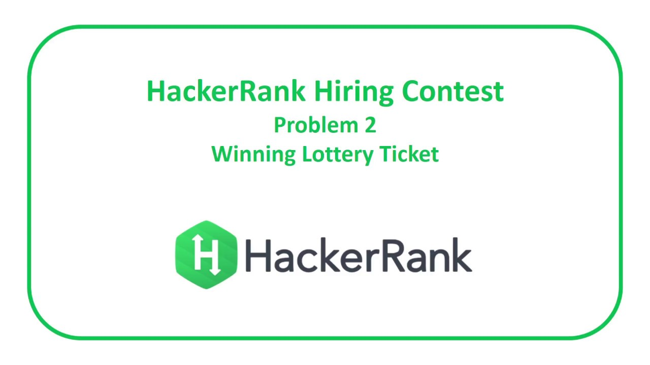 HackerRank Hiring Contest Problem 2 - Winning Lottery Ticket