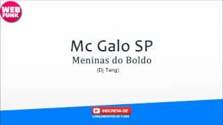 Mc Galo Sp Meninas do Boldo - DJ Tang udio Oficial.mp3