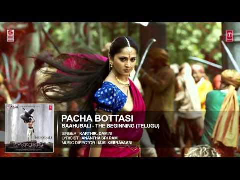 Pacha Bottasi Full Song Audio  Baahubali  Prabhas, Rana, Anushka, Tamannaah  Bahubali Songs