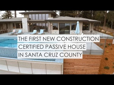 A Certified Passive House in Santa Cruz, CA - Green Building & Beauty Combined