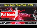 New York, New York (1977) *FuII Mop1es#*