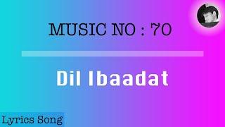 Dil Ibaadat | Lyrics Song With English Translation | Tum Mile