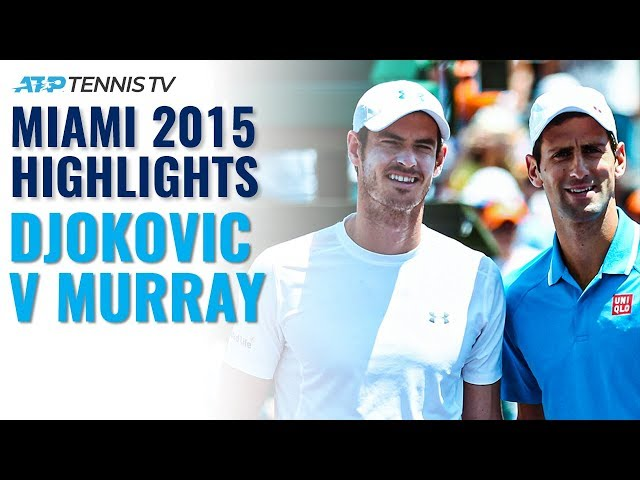 Classic Tennis Highlights: Novak Djokovic v Andy Murray | Miami 2015 Final