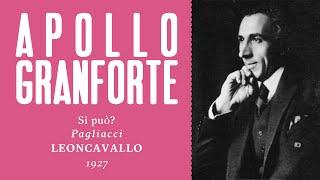 Apollo Granforte - Si può (Prologo) [Pagliacci] - 1927