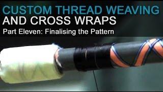 Custom Thread Weaving & Cross Wraps - Part 11:  Finalising the Pattern