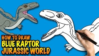 How to draw a Blue Raptor from Jurassic World - Easy step-by-step drawing tutorial