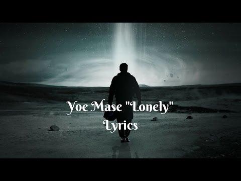 Yoe Mase - Lonely (Lyrics)