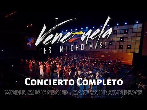 Venezuela Es Mucho Mas - Concierto Completo - World Music Group