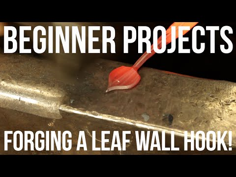Beginner Projects Forging Leaf Wall Hook