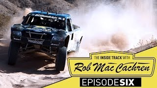 The Inside Track w/ Rob MacCachren --  Episode 6 Baja 1000