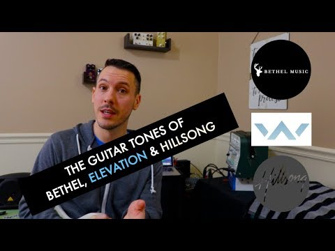 Comparing the guitar tones of Bethel, Elevation and Hillsong PREVIEW