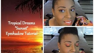 "Tropical Dreams ""Sunset""  Eyeshadow Tutorial"