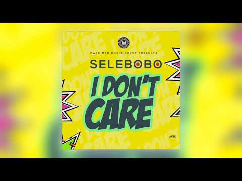 Selebobo - I Don't Care Official Audio