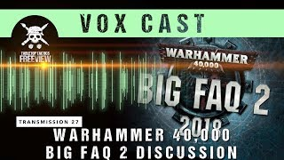 Vox Cast Transmission 27: Warhammer 40,000 BIG FAQ 2 Discussion