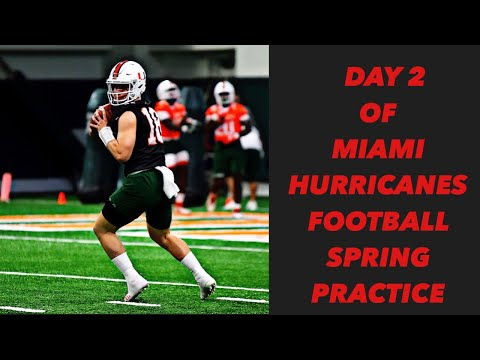 DAY 2 OF MIAMI HURRICANES FOOTBALL SPRING PRACTICE