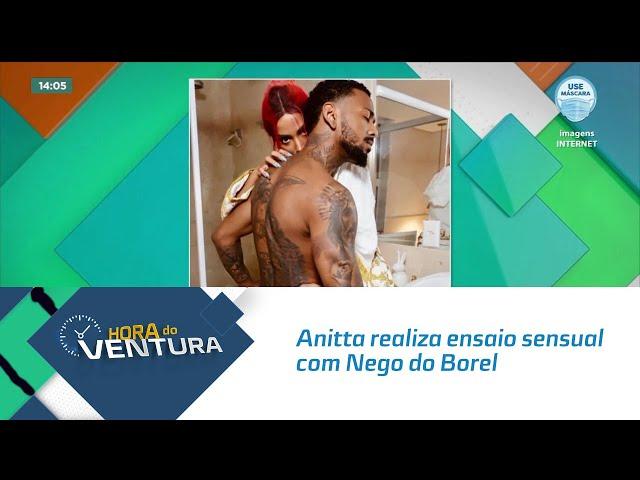 Anitta realiza ensaio sensual com Nego do Borel