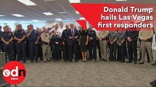 Donald Trump hails Las Vegas first responders