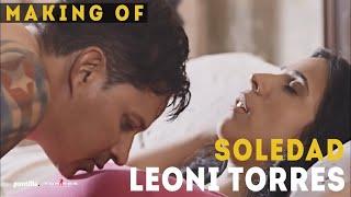 Soledad (Making Of) - Leoni Torres
