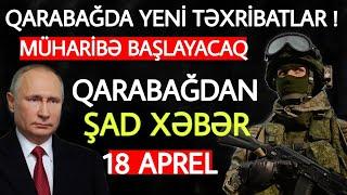 Yekun xəbərlər 18.04.2021 Qarabağdan ŞAD XƏBƏR, son xeberler bugun 2021